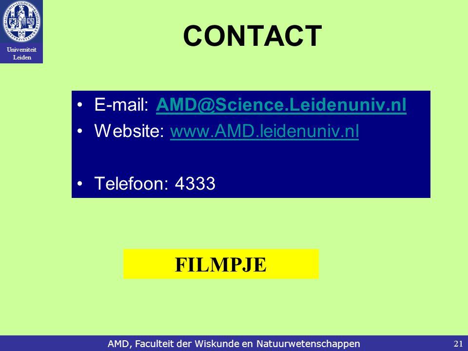 Universiteit Leiden AMD, Faculteit der Wiskunde en Natuurwetenschappen21 CONTACT E-mail: AMD@Science.Leidenuniv.nlAMD@Science.Leidenuniv.nl Website: w