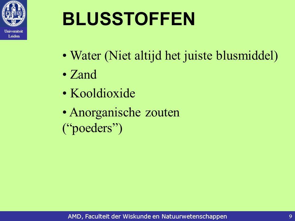"""Universiteit Leiden AMD, Faculteit der Wiskunde en Natuurwetenschappen9 BLUSSTOFFEN Water Zand Kooldioxide Anorganische zouten (""""poeders"""") (Niet altij"""