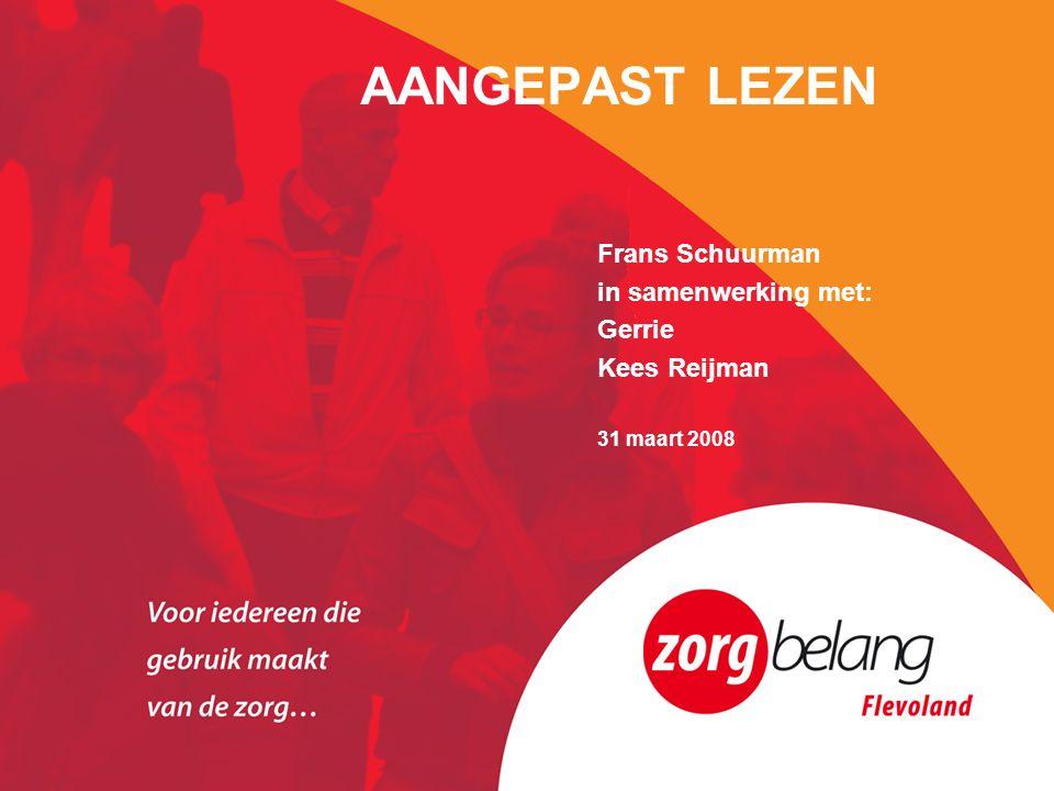 AANGEPAST LEZEN Frans Schuurman in samenwerking met: Gerrie Kees Reijman 31 maart 2008