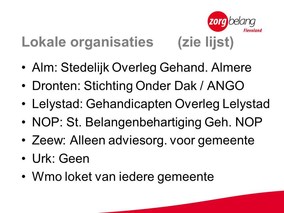 Lokale organisaties (zie lijst) Alm: Stedelijk Overleg Gehand.