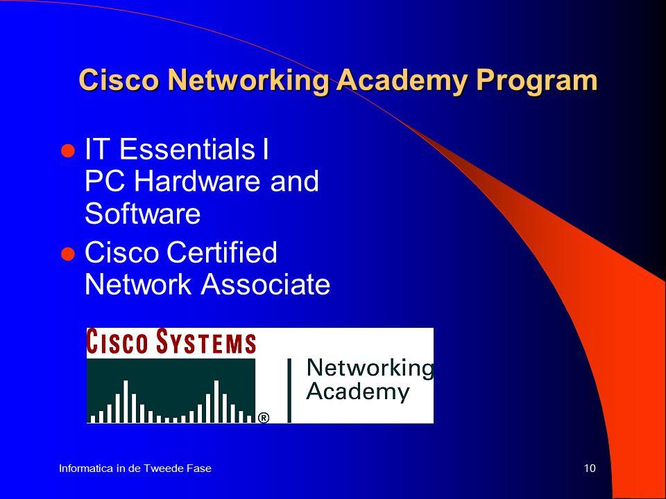10Informatica in de Tweede Fase Cisco Networking Academy Program IT Essentials I PC Hardware and Software Cisco Certified Network Associate