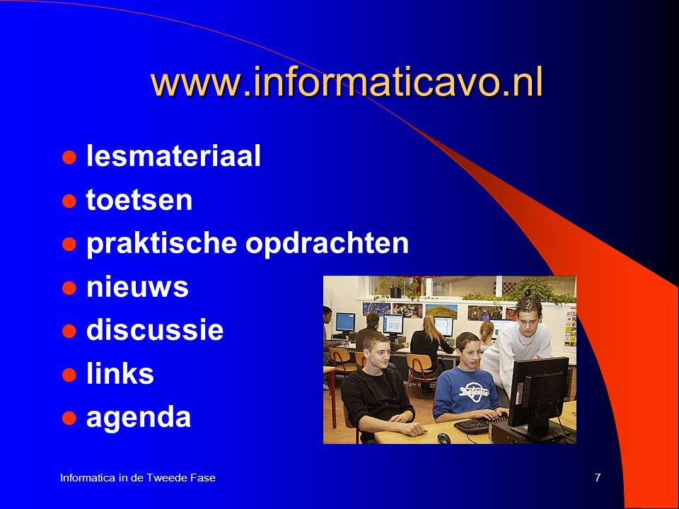 7Informatica in de Tweede Fase www.informaticavo.nl lesmateriaal toetsen praktische opdrachten nieuws discussie links agenda
