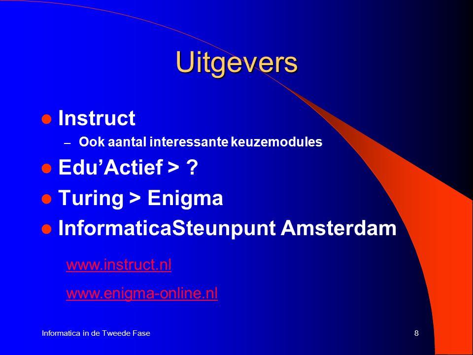 8Informatica in de Tweede Fase Uitgevers Instruct – Ook aantal interessante keuzemodules Edu'Actief > .