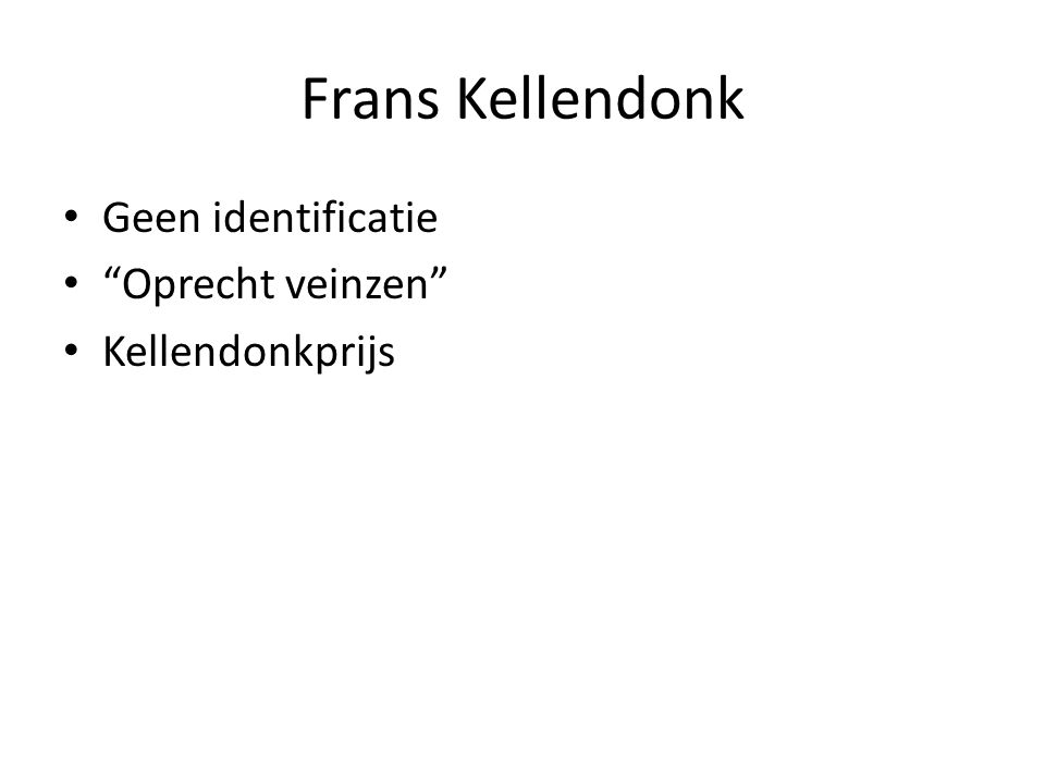 Frans Kellendonk Geen identificatie Oprecht veinzen Kellendonkprijs