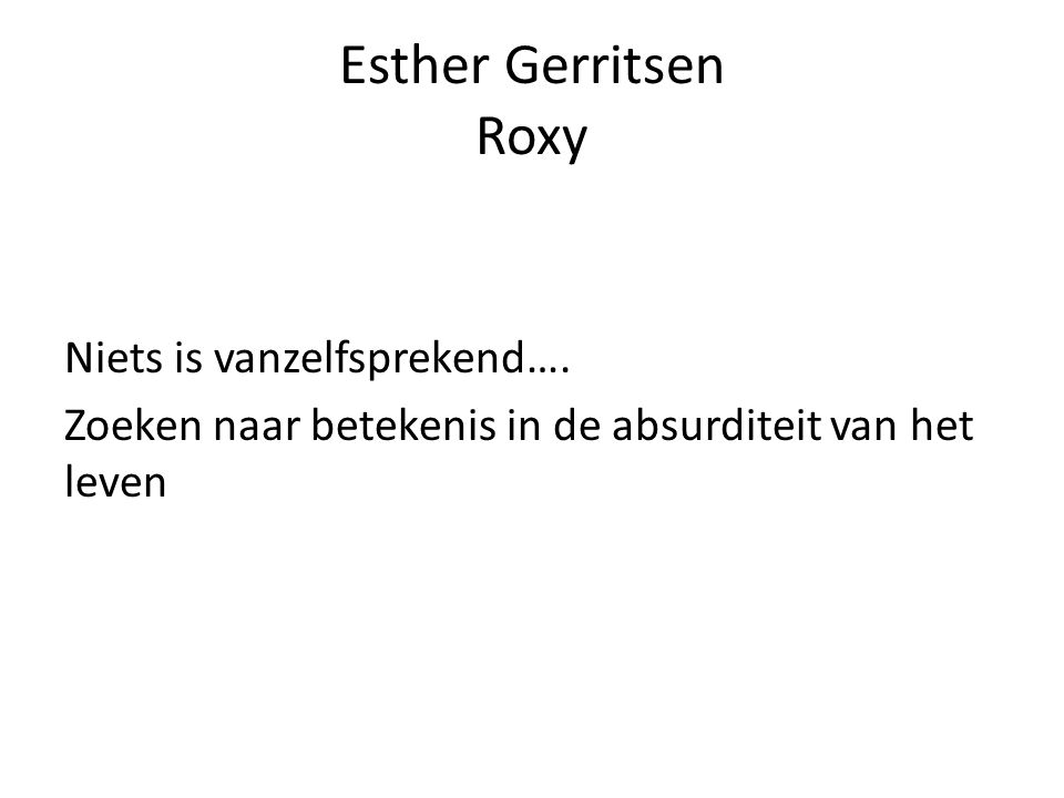 Esther Gerritsen Roxy Niets is vanzelfsprekend….