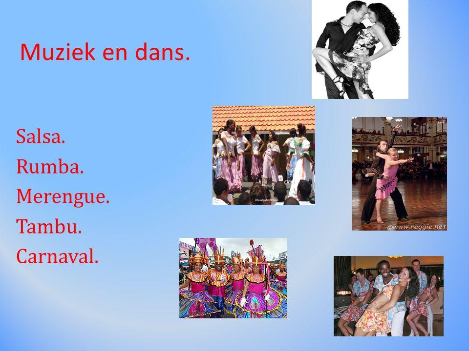 Muziek en dans. Salsa. Rumba. Merengue. Tambu. Carnaval.