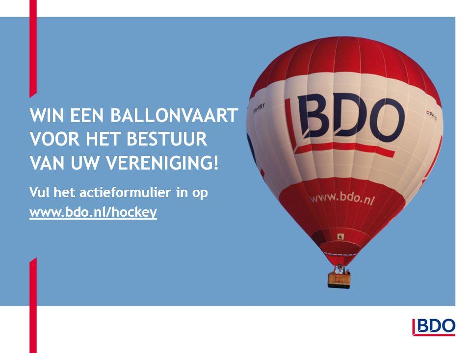 WIN EEN BALLONVAART VOOR HET BESTUUR VAN UW VERENIGING! Vul het actieformulier in op www.bdo.nl/hockey