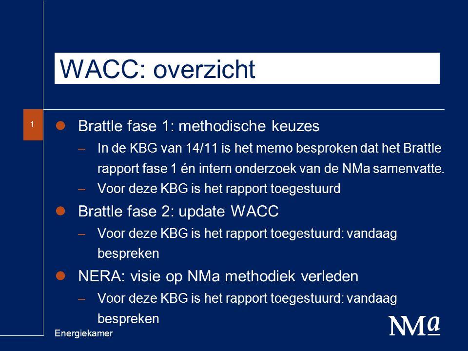 Energiekamer 2 WACC: Brattle fase 2 rapport Brattle fase 2 voert de update van de WACC uit voor zowel netbeheerders, loodsen als drinkwaterbedrijven.