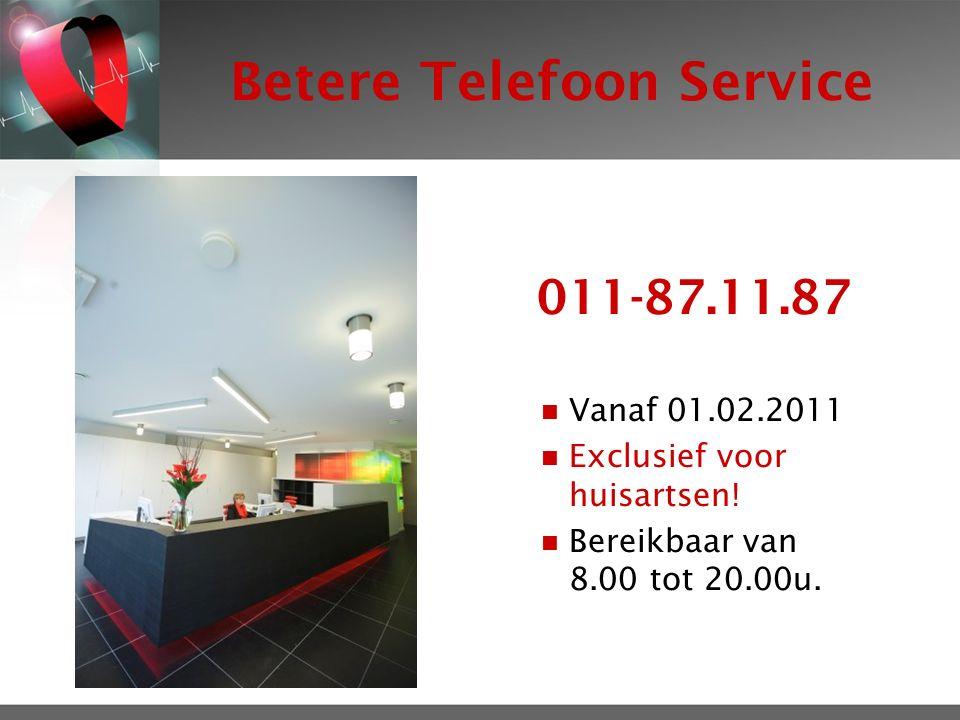 Betere Telefoon Service 011-87.11.87 Vanaf 01.02.2011 Exclusief voor huisartsen.