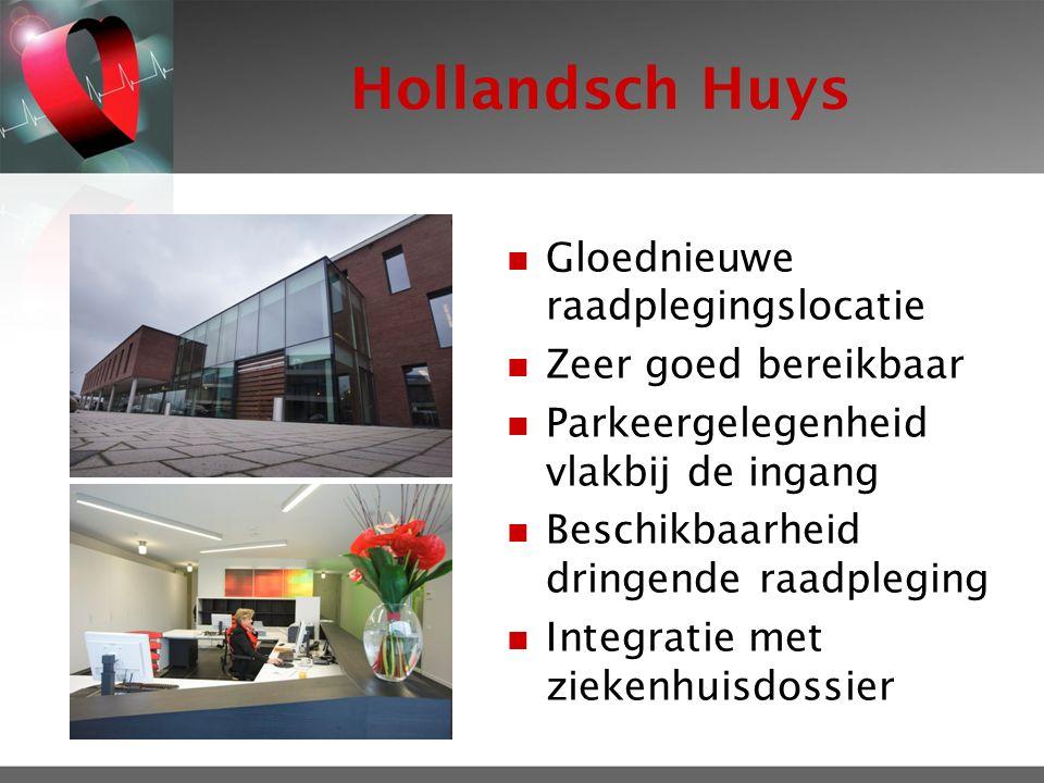 Hollandsch Huys Gloednieuwe raadplegingslocatie Zeer goed bereikbaar Parkeergelegenheid vlakbij de ingang Beschikbaarheid dringende raadpleging Integratie met ziekenhuisdossier