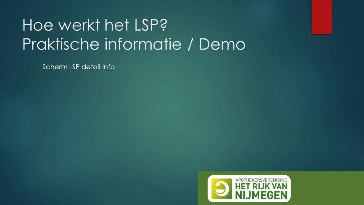 Hoe werkt het LSP Praktische informatie / Demo Scherm LSP detail info