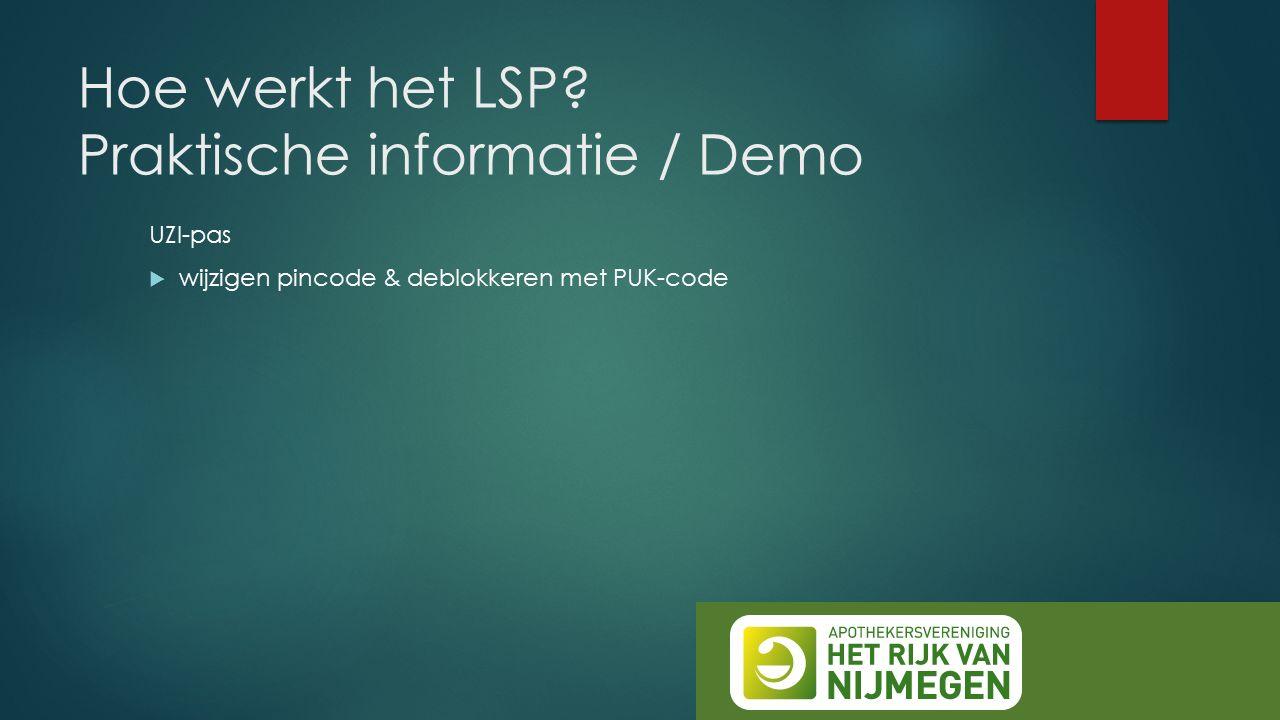 Hoe werkt het LSP? Praktische informatie / Demo UZI-pas  wijzigen pincode & deblokkeren met PUK-code