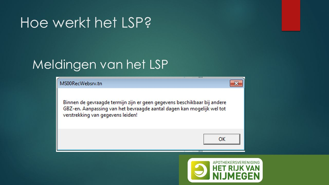 Hoe werkt het LSP? Meldingen van het LSP