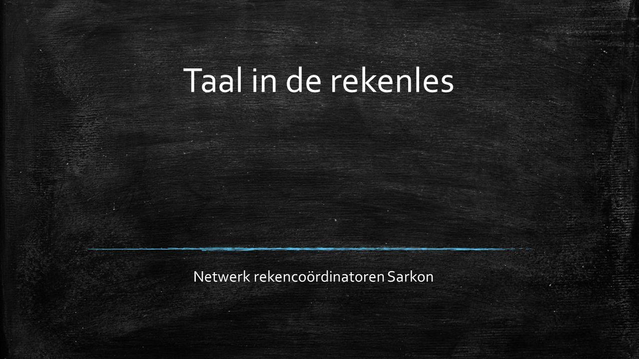 Taal in de rekenles Netwerk rekencoördinatoren Sarkon