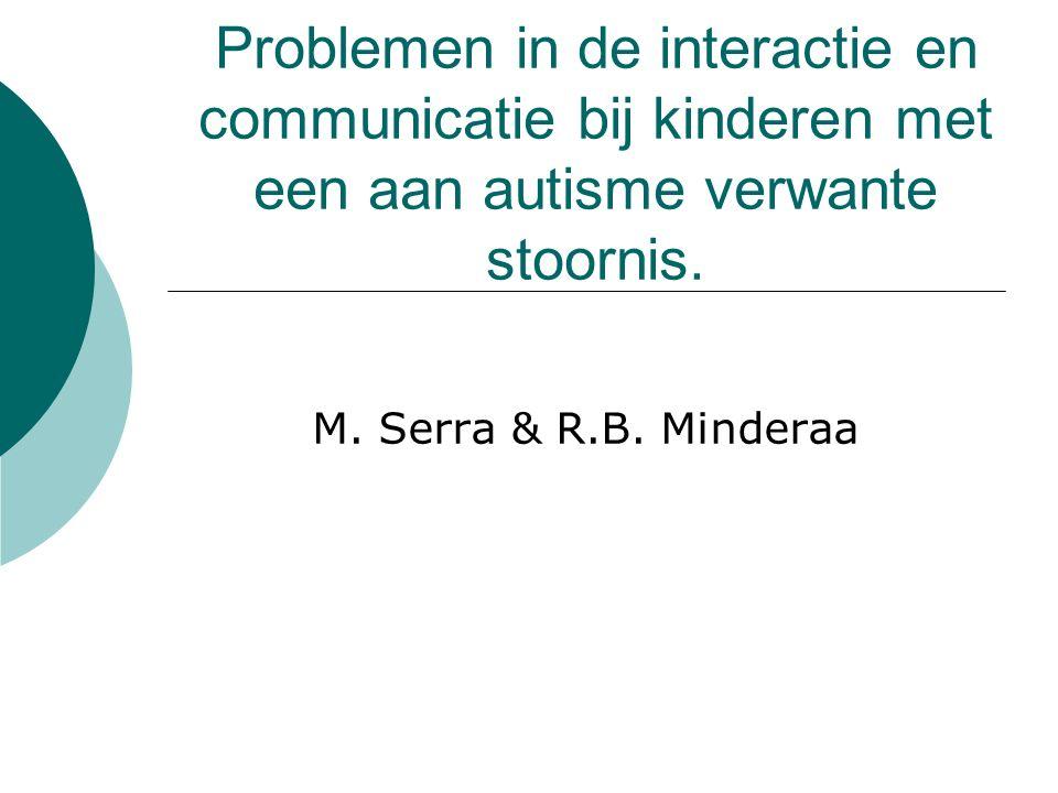 Problemen in de interactie en communicatie bij kinderen met een aan autisme verwante stoornis.