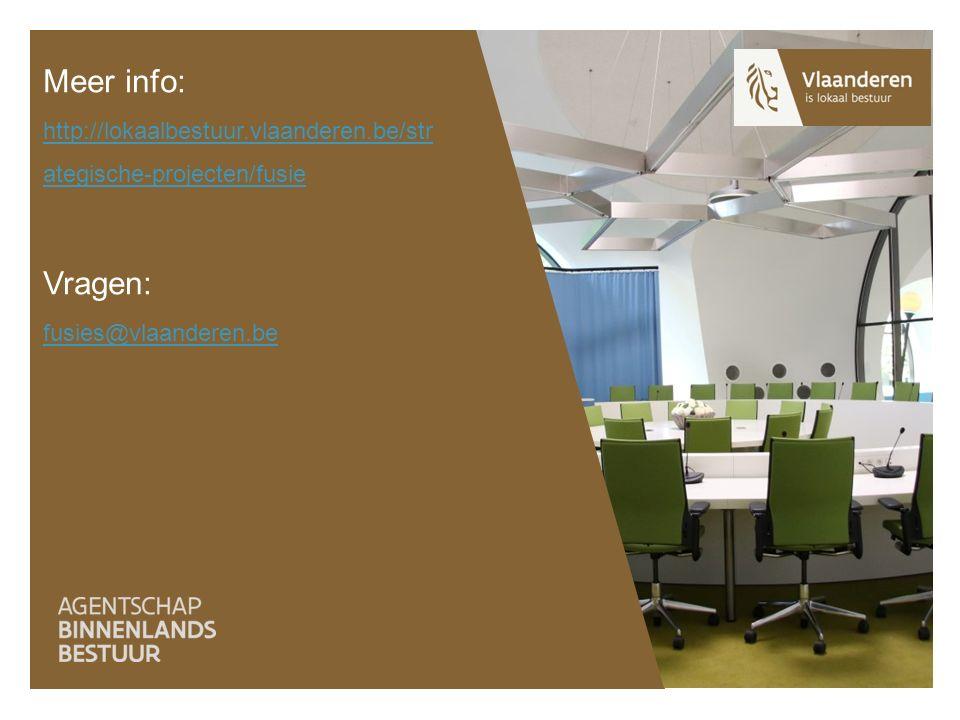 Meer info: http://lokaalbestuur.vlaanderen.be/str ategische-projecten/fusie Vragen: fusies@vlaanderen.be http://lokaalbestuur.vlaanderen.be/str ategis