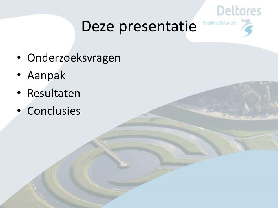 Deze presentatie Onderzoeksvragen Aanpak Resultaten Conclusies