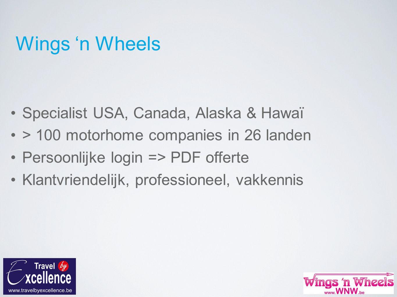 Wings 'n Wheels Specialist USA, Canada, Alaska & Hawaï > 100 motorhome companies in 26 landen Persoonlijke login => PDF offerte Klantvriendelijk, professioneel, vakkennis