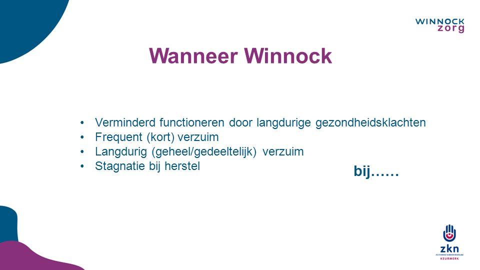 Wanneer Winnock Verminderd functioneren door langdurige gezondheidsklachten Frequent (kort) verzuim Langdurig (geheel/gedeeltelijk) verzuim Stagnatie