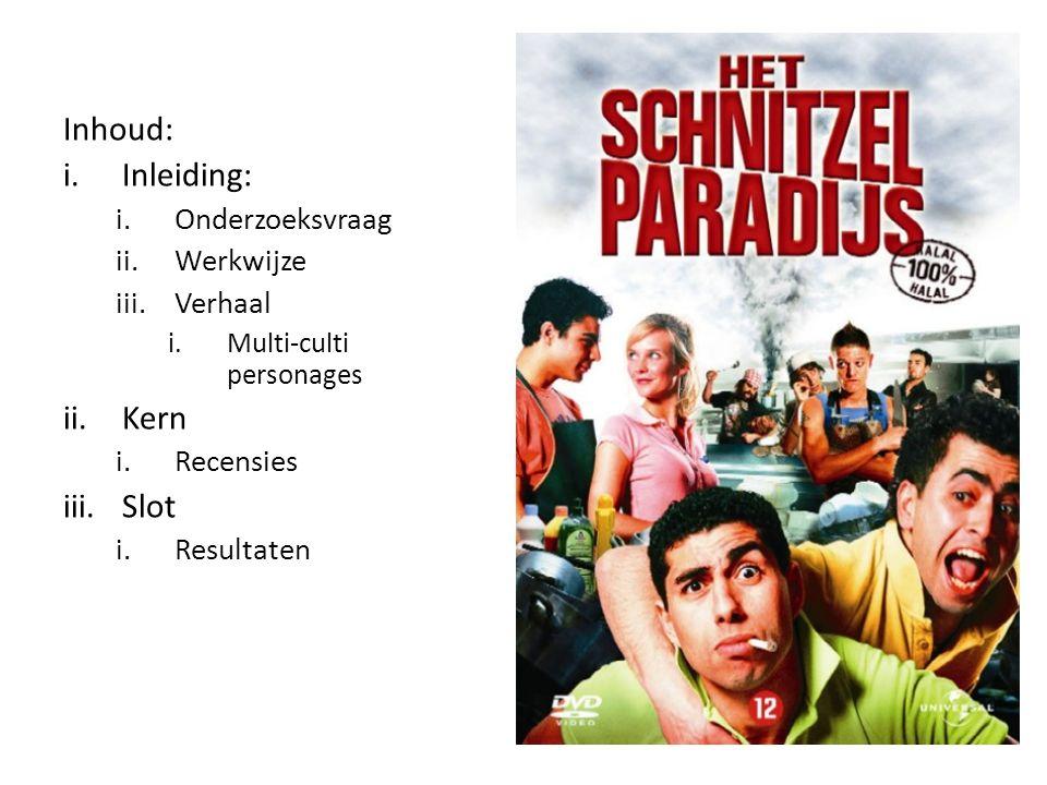 Onderzoeksvraag: Hoe reageerden de niet-professionele kijkers op de multi-culti thematiek in de film Het Schnitzelparadijs?