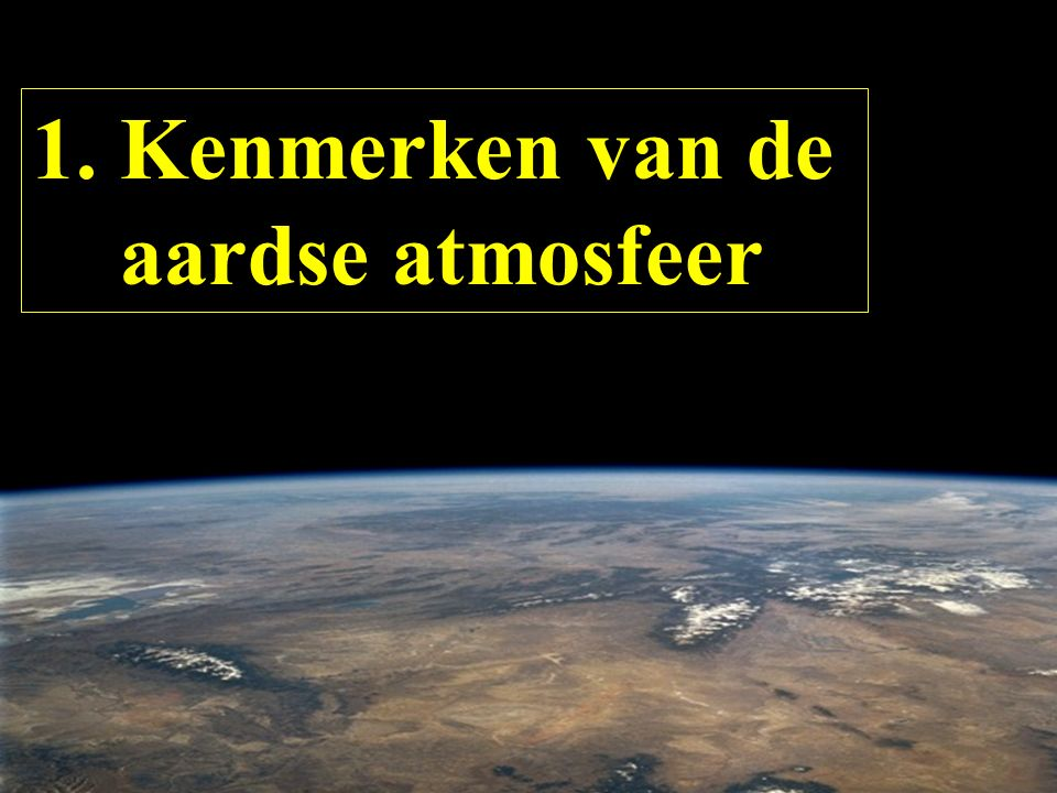 1. Kenmerken van de aardse atmosfeer