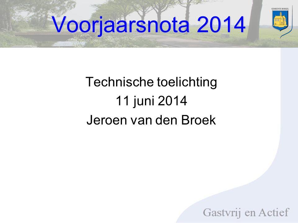 Voorjaarsnota 2014 Technische toelichting 11 juni 2014 Jeroen van den Broek