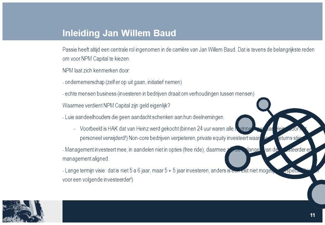 11 Inleiding Jan Willem Baud Passie heeft altijd een centrale rol ingenomen in de carrière van Jan Willem Baud.