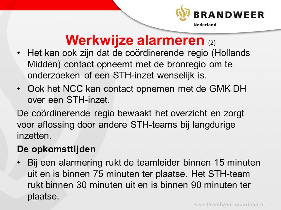 Werkwijze alarmeren (2) Het kan ook zijn dat de coördinerende regio (Hollands Midden) contact opneemt met de bronregio om te onderzoeken of een STH-inzet wenselijk is.