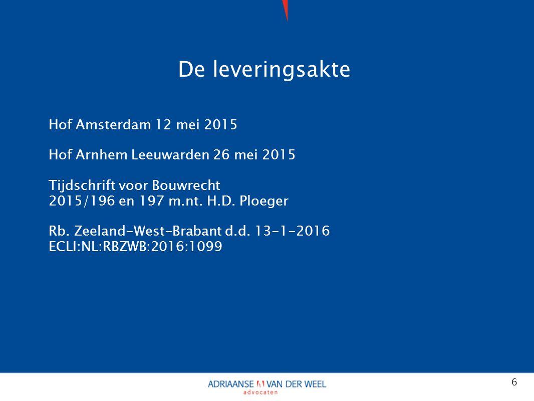 De leveringsakte Hof Amsterdam 12 mei 2015 Hof Arnhem Leeuwarden 26 mei 2015 Tijdschrift voor Bouwrecht 2015/196 en 197 m.nt.