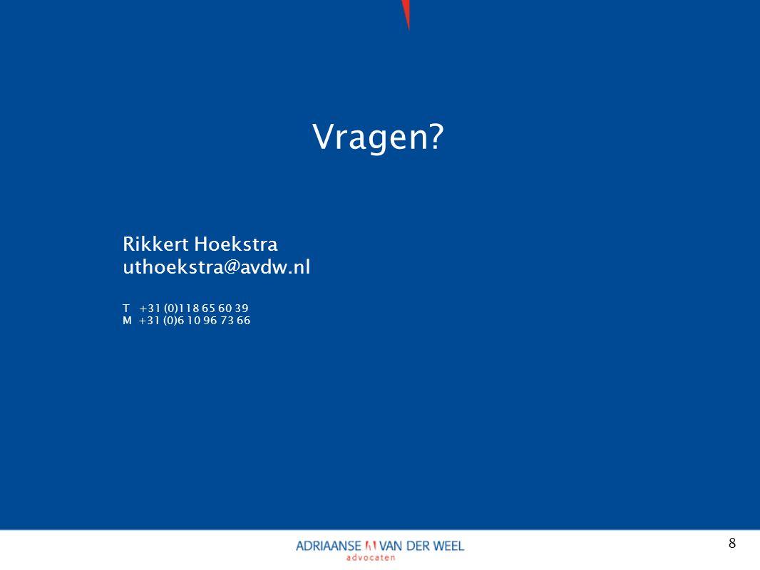 8 Vragen Rikkert Hoekstra uthoekstra@avdw.nl T +31 (0)118 65 60 39 M +31 (0)6 10 96 73 66