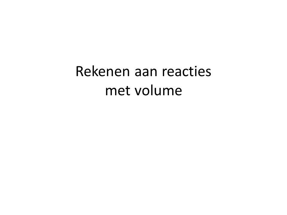Rekenen aan reacties met volume