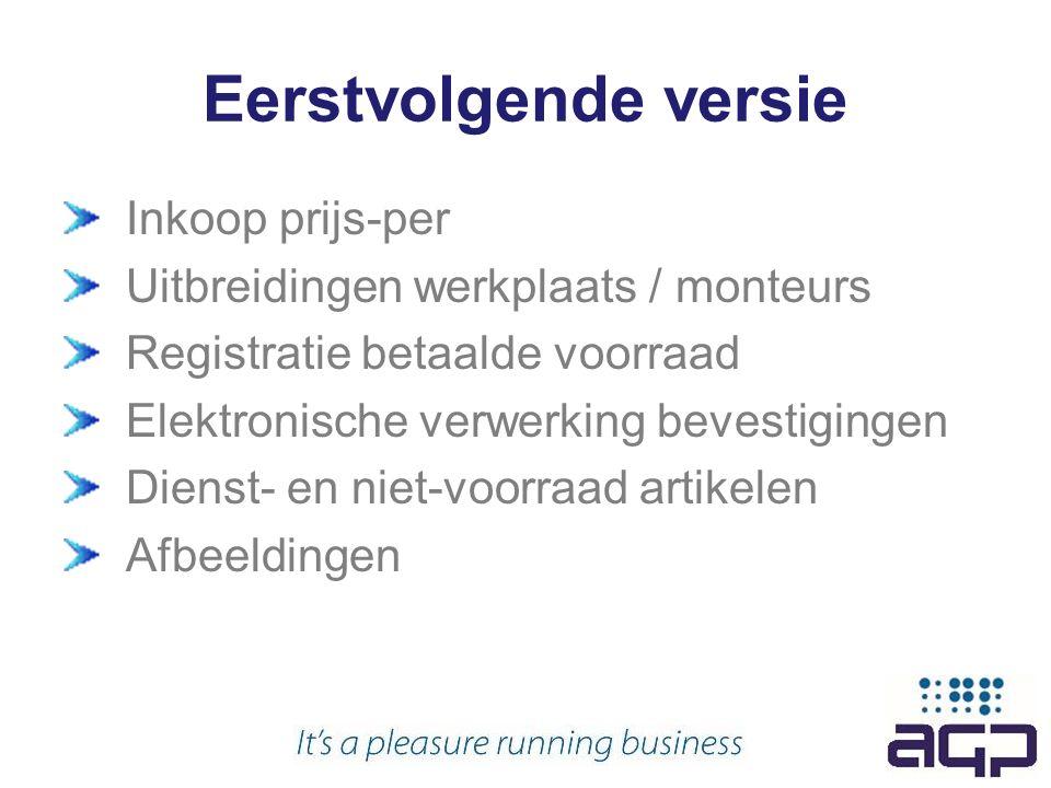 Eerstvolgende versie Inkoop prijs-per Uitbreidingen werkplaats / monteurs Registratie betaalde voorraad Elektronische verwerking bevestigingen Dienst- en niet-voorraad artikelen Afbeeldingen
