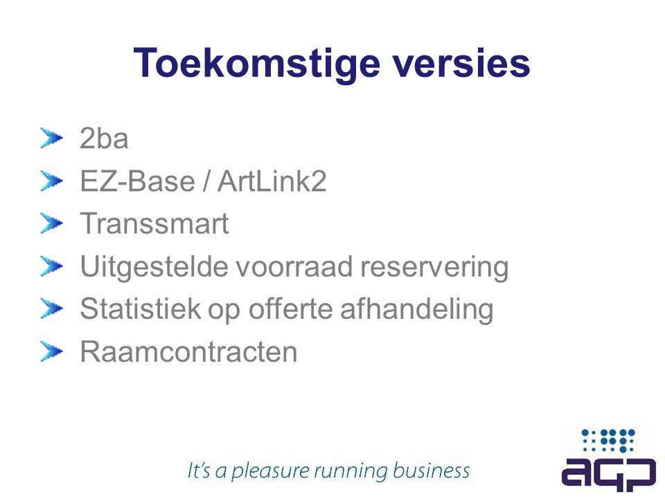 2ba EZ-Base / ArtLink2 Transsmart Uitgestelde voorraad reservering Statistiek op offerte afhandeling Raamcontracten
