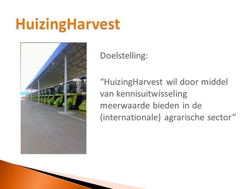 """Doelstelling: """"HuizingHarvest wil door middel van kennisuitwisseling meerwaarde bieden in de (internationale) agrarische sector"""""""