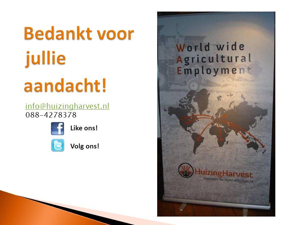Like ons! Volg ons! info@huizingharvest.nl 088-4278378