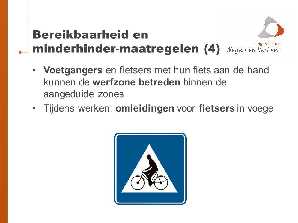 Voetgangers en fietsers met hun fiets aan de hand kunnen de werfzone betreden binnen de aangeduide zones Tijdens werken: omleidingen voor fietsers in voege Bereikbaarheid en minderhinder-maatregelen (4)