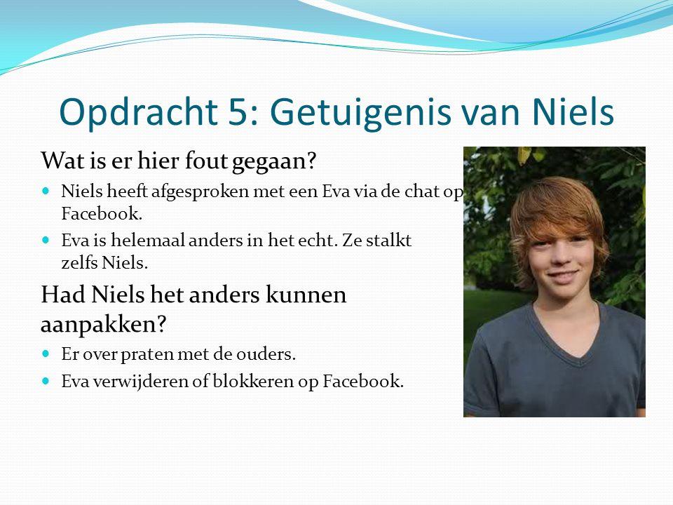 Opdracht 5: Getuigenis van Niels Wat is er hier fout gegaan.
