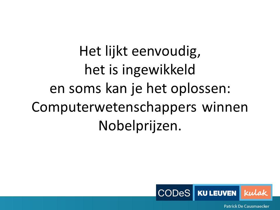 Computer – Computationeel Rekenen – Redeneren Wiskunde Artificiele Intelligentie Industrieel Patrick De Causmaecker