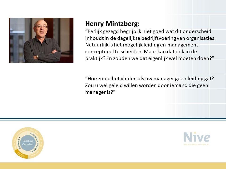 Henry Mintzberg: Eerlijk gezegd begrijp ik niet goed wat dit onderscheid inhoudt in de dagelijkse bedrijfsvoering van organisaties.