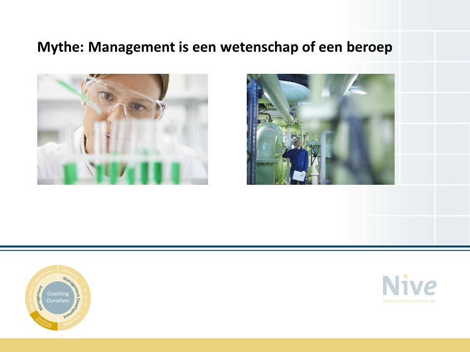 Mythe: Management is een wetenschap of een beroep