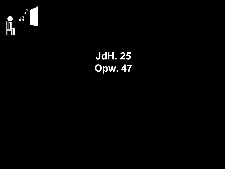 JdH. 25 Opw. 47