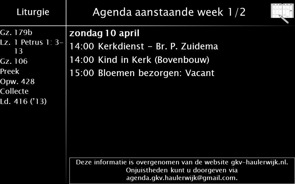 Liturgie Gz.179b Lz.1 Petrus 1: 3- 13 Gz.106 Preek Opw.428 Collecte Ld.416 ('13) Deze informatie is overgenomen van de website gkv-haulerwijk.nl.