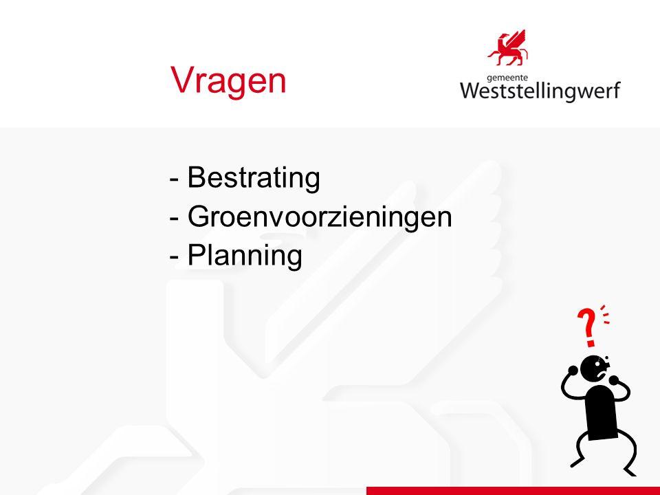 Vragen - Bestrating - Groenvoorzieningen - Planning