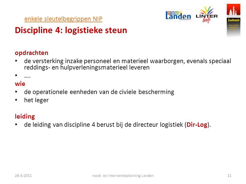 enkele sleutelbegrippen NIP Discipline 4: logistieke steun opdrachten de versterking inzake personeel en materieel waarborgen, evenals speciaal reddin