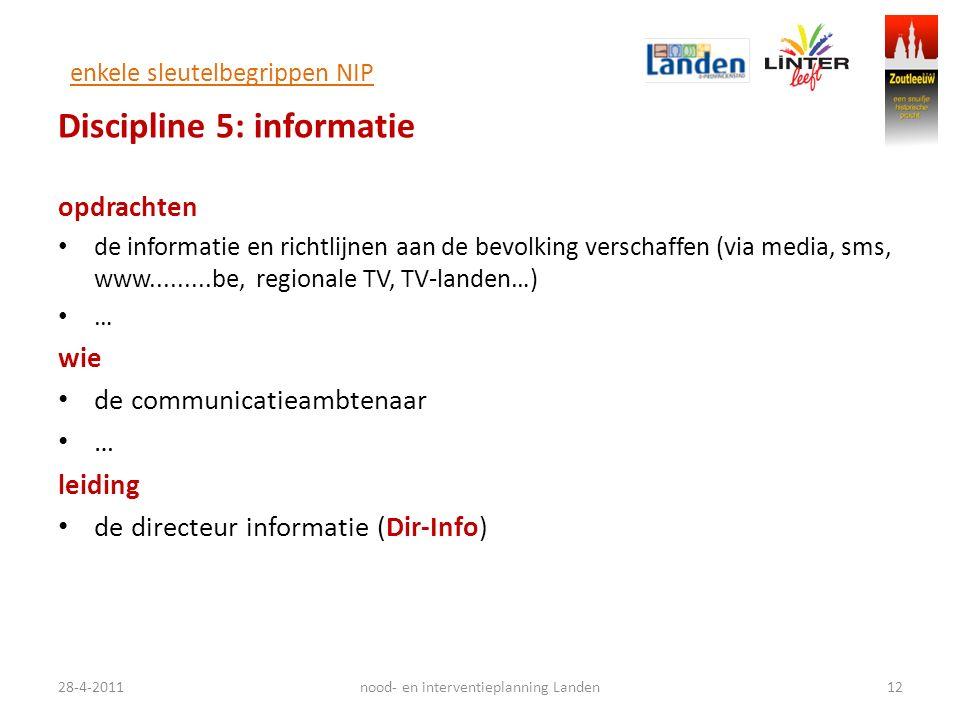 enkele sleutelbegrippen NIP Discipline 5: informatie opdrachten de informatie en richtlijnen aan de bevolking verschaffen (via media, sms, www........