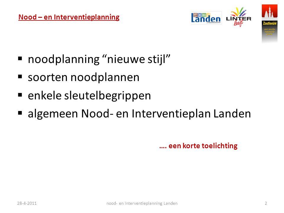 Nood – en Interventieplanning  noodplanning nieuwe stijl  soorten noodplannen  enkele sleutelbegrippen  algemeen Nood- en Interventieplan Landen ….