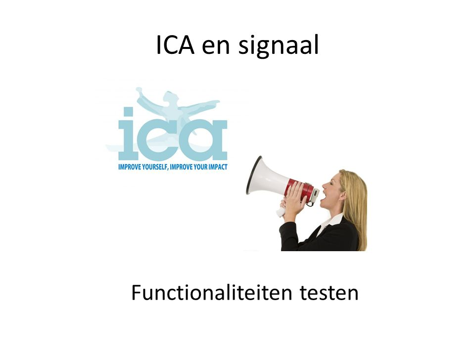 ICA en signaal Functionaliteiten testen