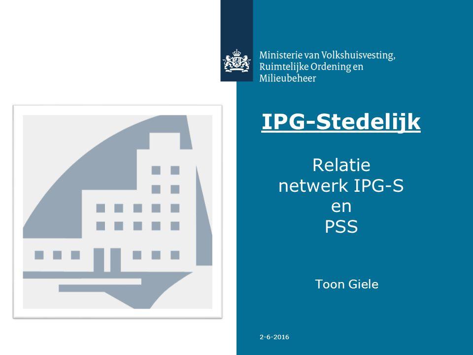 2-6-2016 IPG-Stedelijk Relatie netwerk IPG-S en PSS Toon Giele