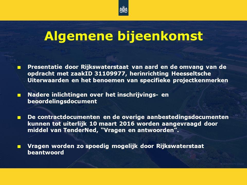 Algemene bijeenkomst n n Presentatie door Rijkswaterstaat van aard en de omvang van de opdracht met zaakID 31109977, herinrichting Heesseltsche Uiterw