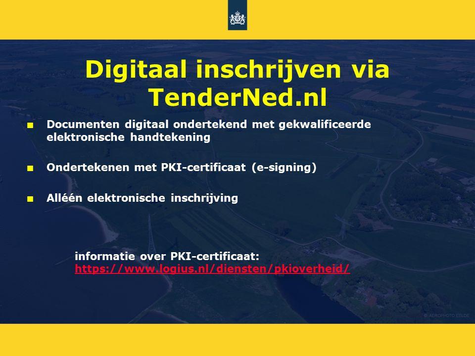 Digitaal inschrijven via TenderNed.nl n n Documenten digitaal ondertekend met gekwalificeerde elektronische handtekening n n Ondertekenen met PKI-cert